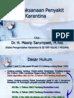 Presentase Penatalaksanaan Penyakit Karantina Dr Masrip 2009