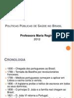 Politica de Saude No Brasil NOVISSIMI 1 PARTE