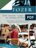 A. W. Tozer - Este Mundo_Lugar de Lazer Ou Campo de Batalha.