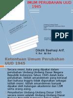 Ketentuan Umum Perubahan UUD 1945