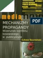 Mechanizmy Propagandy. Wizerunek Konfliktu Kosowskiego w Publicystyce
