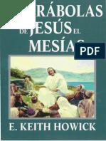 Las Parabolas de Jesus El Mesias - E. Keith Howick