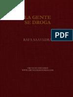La Gente Se Droga Rafa Saavedra1