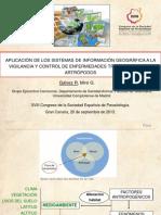 Aplicación de los Sistemas de Información Geográfica a la vigilancia y control de enfermedades transmitidas por artrópodos. Dra. Rosa Gálvez