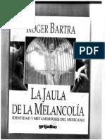 Roger Bartra- La Jaula de La Melancolia.