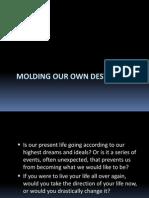 Molding Our Own Destiny