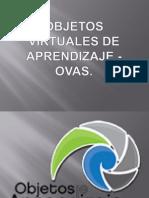 Objetos Virtuales de Aprendizaje - Ovas
