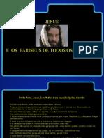 Jesus e Os Fariseus de Todos Os Tempos