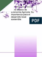 Texto Basico de Economia Agricola-Su Importancia Para El Desarrollo Local Sostenible