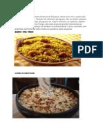A culinária recebe bastante influência do Paraguai