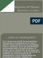 Metalografía del Níquel, Aluminio y Cobre