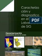 Caracterización y diagnostico en el Laboratorio de SIG