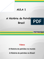 1a Aula - A História do Petróleo no Brasil - PETROBR