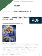 DIFERENÇA ENTRE MÉDIUNS ESPÍRITAS E DE UMBANDA « POVO DE ARUANDA
