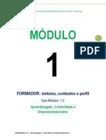 MANUAL M1_Sub_Módulo 1.2_FORMADOR_Aprendizagem, Criatividade e Empreendedorismo