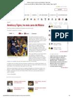 América y Tigres, los más caros de México _ Futbol Total