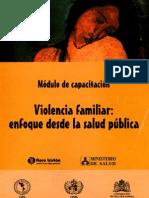 Violencia familiar, un enfoque desde la salud publica, modulo de capacitaciòn