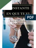 El Instante en Que Te Vi - Maria Laura Gambero
