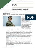 """""""No estaba escrito que la ecología fuera un partido"""" _ El País Semanal _ EL PAÍS"""