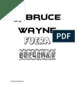 Si Bruce Wayne Fuera Superman