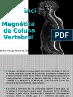 Ressonância Magnética de Coluna Vertebral