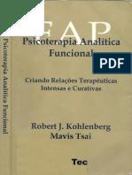 KOHLENBERG, R.J; TSAI, M - FAP. Psicoterapia Analítica Funcional