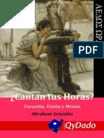 ¿Cantan tus horas? (Vocación, Visión y Misión) - Abraham González (2013)