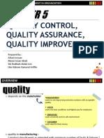 Quality Control + Quality Assurance + Quality Improvement
