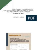 Sumadores,Codificadores,Decodificadores, Multiplexores,Demultiplexores y Comparadores