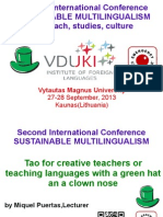 Tao for creative teachers or teaching languages with a green hat and a clown nose. Conference on Multilingualism. Kaunas. Lithuania. September 2013.