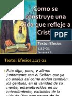 Semana # 6 Como Se Construye Una Vida Que Refleje a Jesus[1]