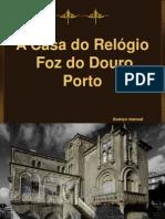 A Casa do Relógio - Porto
