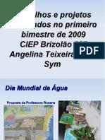 Projetos, trabalhos e acontecimentos do Primeiro bimestre CIEP 287