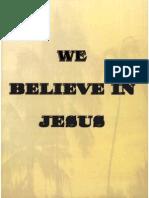 We Believe in Jesus