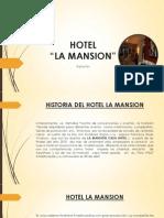 Exposicion de Hotel La Mansion