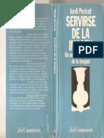 Pericot J - Servirse de La Imagen - Completo
