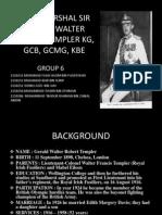 Field Marshal Sir Gerald Walter Robert Templer Kg