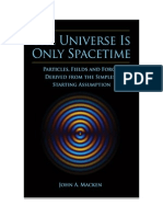 PHYSICS - The Universe is Only Spacetime (John a. Macken)