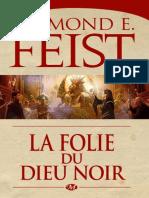 Raymond E. Feist - La Guerre Des Tenebres 3 - La Folie Du Dieu Noir