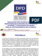 EDUCACIÓN PARA PADRES MADRES O RESPONSABLES EN MATERIA DE PREVENCIÓN INTEGRAL Y CONVIVENCIA SOLIDARIA PARA EL FORTALECIMIENTO DE LA FAMILIA
