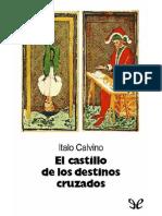 Calvino, Italo.- El Castillo de Los Destinos Cruzados