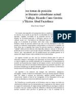 Tres tomas de posición en el campo literario colombiano actual Fernando Vallejo, Ricardo Cano Gaviria y Héctor Abad Faciolince. Elsy Rosas Crespo.