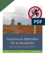 Does Your Foreclosure Defender Tilt at Windmills