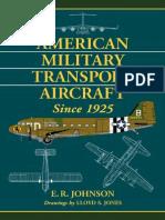 E.R. Johnson - American Military Transport Aircraft Since 1925 (2013)