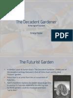 The Decadent Gardener Research
