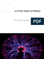 Plasma, The Forth State of Matter Andy Nyholm