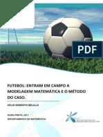 FUTEBOL -  ENTRAM EM CAMPO A MODELAGEM MATEMÁTICA E O MÉTODO DO CASO