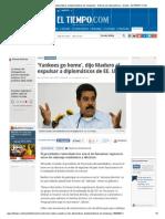 Nicolás Maduro expulsa a tres diplomáticos estadounidenses de Venezuela - Noticias de Latinoamérica - Mundo - ELTIEMPO