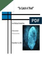 To Catch a Thief Webcast Slides - FINAL