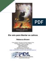 evangélico - rebecca brown - Ele veio para l ibertar os cativos [rev].pdf